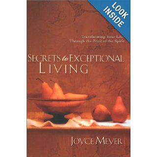 Secrets to Exceptional Living (9781577944546): Joyce Meyer: Books