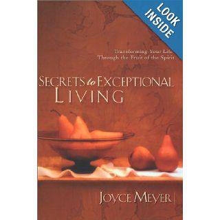 Secrets to Exceptional Living (9781577944546): Joyce Meyer: Books