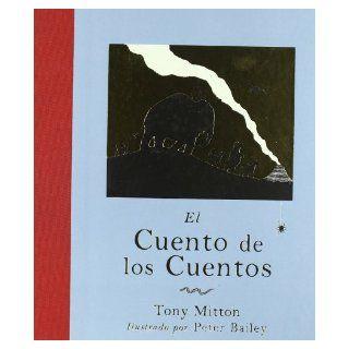 El cuento de los cuentos / The Tale of Tales (Spanish Edition) (9788426414076): J. De J., Meme Minuscula, Peter Bailey: Books