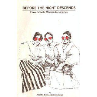BEFORE THE NIGHT DESCENDS Three Manila Women in America Jovita Rodas Zimmerman Books