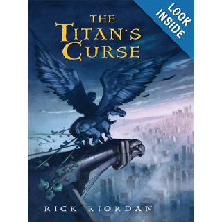 The Titan's Curse (Percy Jackson and the Olympians, Book 3): Rick Riordan: 9780786297016: Books