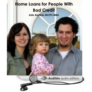 Home Loans for People with Bad Credit (Audible Audio Edition) Ade Asefeso Mcips Mba, John Bradford Books