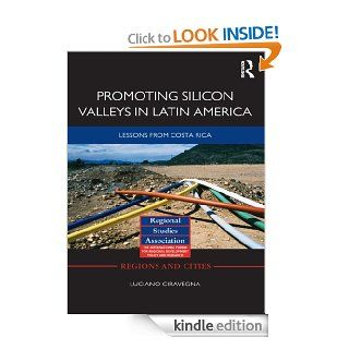 Promoting Silicon Valleys in Latin America: Lessons from Costa Rica (Regions and Cities)   Kindle edition by Luciano Ciravegna. Business & Money Kindle eBooks @ .