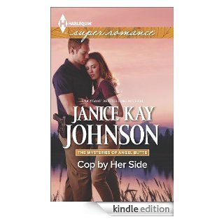 Cop by Her Side (The Mysteries of Angel Butte)   Kindle edition by Janice Kay Johnson. Mystery & Suspense Romance Kindle eBooks @ .