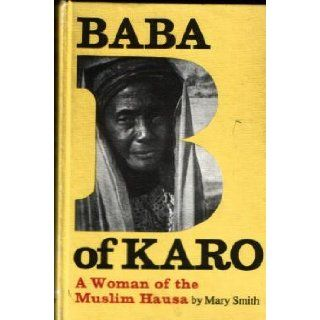 Baba of Karo: A Woman of the Muslim Hausa: Baba, Mary F. Smith: 9780300027341: Books