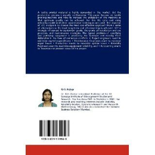 """Reliability Engineering Model of a Textile Printing Machine Techniques This book will show how to find the numbers so an average engineer has a working tool to """"buy right rather than buying Kirti Arekar 9783659131943 Books"""