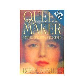 Queenmaker A Novel Of King David's Queen India Edghill Books
