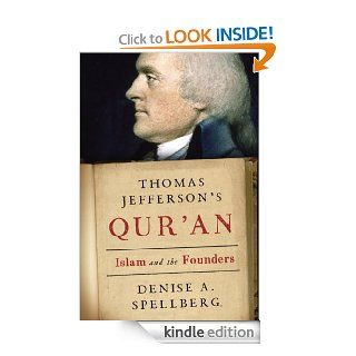 Thomas Jefferson's Qur'an: Islam and the Founders eBook: Denise A. Spellberg: Kindle Store
