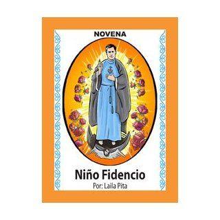 Novena al Ni�o Fidencio, el Ni�o M�dico que Sane el Cuerpo de toda Enfermedad. (Coraz�n Renovado): Laila Pita: Books