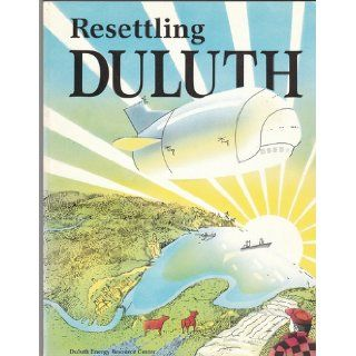 Resettling Duluth (a book by and for the people of the Arrowhead region) Books