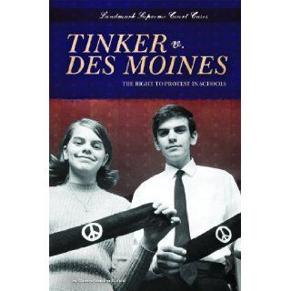 Tinker V. Des Moines The Right to Protest in Schools (Landmark Supreme Court Cases) Marcia Amidon Lusted 9781617834776 Books