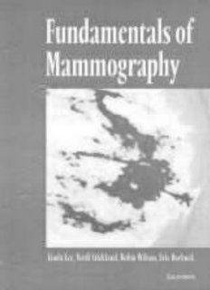 Fundamentals of Mammography, 1e (9780702017971): Linda Lee, A. Robin M. Wilson MBChB  FRCR  FRCP(E), Verdi Stickland, Eric J. Roebuck: Books