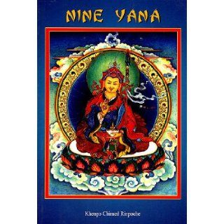 Nine Yana: The Teaching on the Nine Vehicle According to the Buddhist Philosphy: Khenpo Chimed Rinpoche: 9788177421217: Books