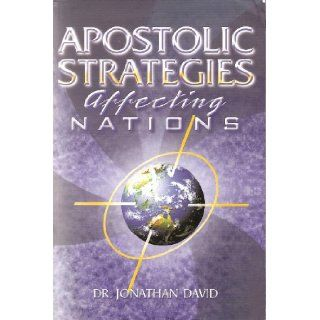 APOSTOLIC STRATEGIES AFFECTING NATIONS: JONANTHAN DAVID: Books