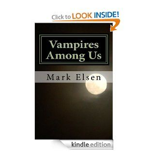 Vampires Among Us   Kindle edition by Mark Elsen. Science Fiction & Fantasy Kindle eBooks @ .