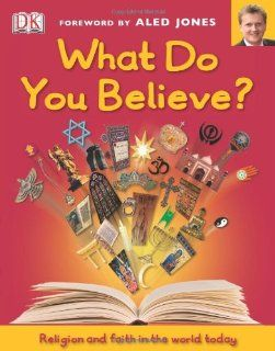 What Do You Believe?: Aled Jones: 9781405362856: Books