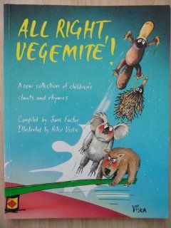 All Right Vegemite] A New Collection of Australian Children's Chants and Rhymes June Factor, Peter Viska 9780195546644 Books