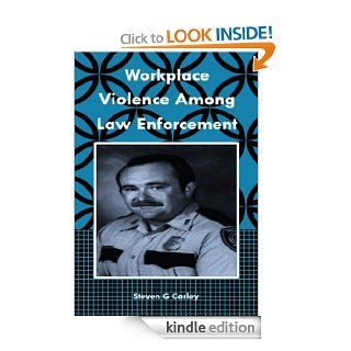 Workplace Violence Among Law Enforcement   Kindle edition by Steven G Carley. Professional & Technical Kindle eBooks @ .