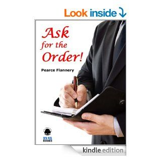 Ask for the Order! eBook: Pearce Flannery: Kindle Store