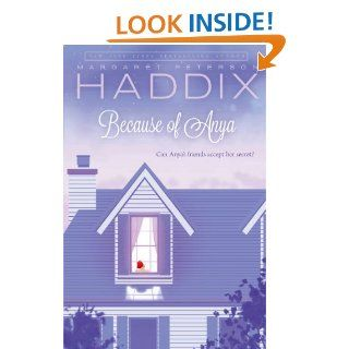 Because of Anya: Margaret Peterson Haddix: 9780689832987: Books
