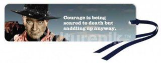 John Wayne   Courage is being scared to death but saddling up anyway   Blue Ribbon, Foil Stamped   Bookmark