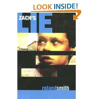 Zach's Lie: Roland Smith: 9780606292627: Books
