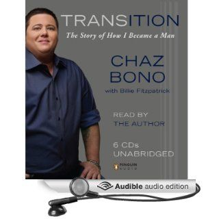 Transition The Story of How I Became a Man (Audible Audio Edition) Chaz Bono Books