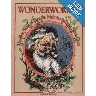 Wonderworker: The True Story of How St. Nicholas Became Santa Claus: Vincent A. Yzermans: 9780879462789: Books