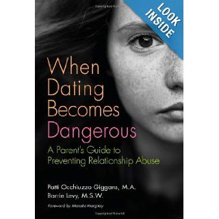 When Dating Becomes Dangerous A Parent's Guide to Preventing Relationship Abuse Barrie Levy, Patricia Occhiuzzo Giggans, Mariska Hargitay 9781616494711 Books