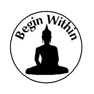 "Begin Within   Buddha 1.25"" Pinback Button Badge / Pin   Quote Saying Inspirational Life Proverb   Buddhism Yoga Meditate"