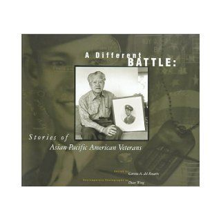A Different Battle Stories of Asian Pacific American Veterans Carina A. del Rosario 9780295979199 Books