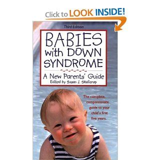 Babies with Down Syndrome: A New Parents' Guide: Susan J. Skallerup: 9781890627553: Books