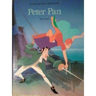 A Favorite Fairy Tale Retold; Peter Pan Van Gool 9781854697783 Books