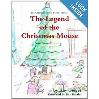 The Legend of the Christmas Mouse Kay 9781446658536 Books