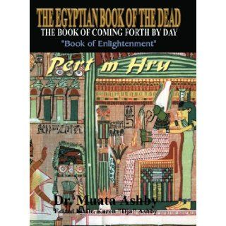 The Egyptian Book of the Dead : The Book of Coming Forth by Day [Paperback] [2005] (Author) Muata Ashby: Books