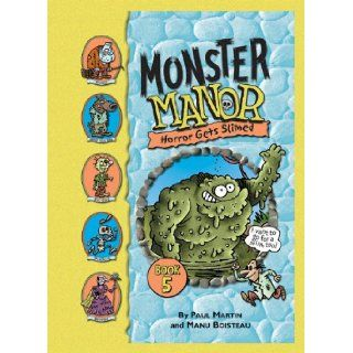 Horror Gets Slimed (Monster Manor) Paul Martin, Manu Boisteau 9781599618869 Books