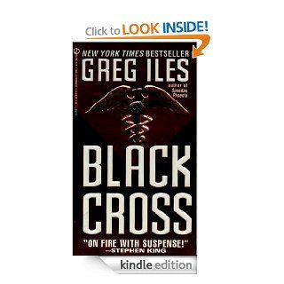Black Cross eBook Greg Iles Kindle Store