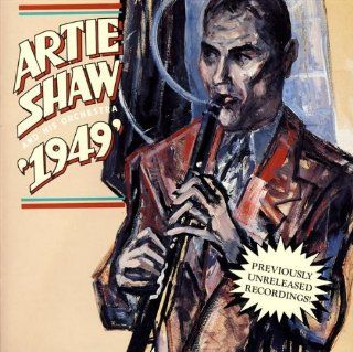 Artie Shaw and His Orchestra: 1949: Music