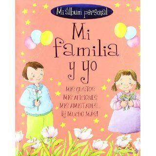 Mi familia y yo: Mi album personal (Mis Recuerdos) (Spanish Edition): Inc. Susaeta Publishing: 9788467705102: Books