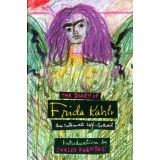 The Diary of Frida Kahlo: An Intimate Self Portrait: Carlos Fuentes: 9780810959545: Books
