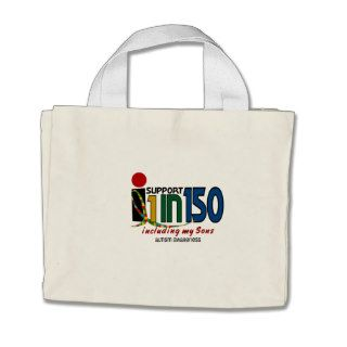 I Support 1 In 150 & My Sons AUTISM AWARENESS Bags