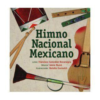 Himno Nacional Mexicano (Spanish Edition): Francisco Gonzalez Bocanegra: 9789684941786: Books