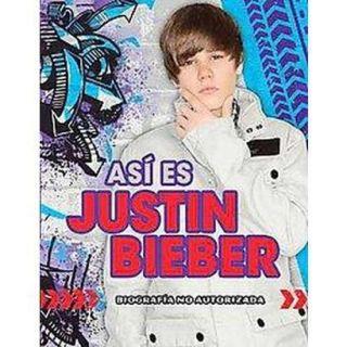Asi es Justin Bieber / Justin Bieber Uncovered (