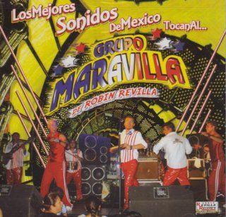 Los Mejores Sonidos De Mexico Tocanal. . . Groupo Maravilla: Music