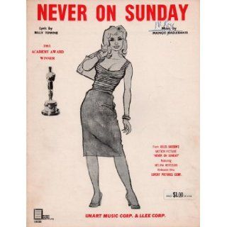 Never on Sunday (Academy Award winning song from Jules Dassin's motion picture Never on Sunday) (S.S.A.): Billy Towne, Manos Hadjidakis, Fred Nelson: Books