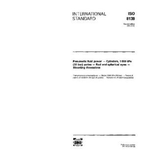 ISO 81391991, Pneumatic fluid power    Cylinders, 1 000 kPa (10 bar) series    Rod end spherical eyes    Mounting dimensions ISO TC 131/SC 3 Books