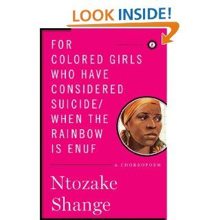 For colored girls who have considered suicide/When the rainbow is enuf eBook: Ntozake Shange: Kindle Store