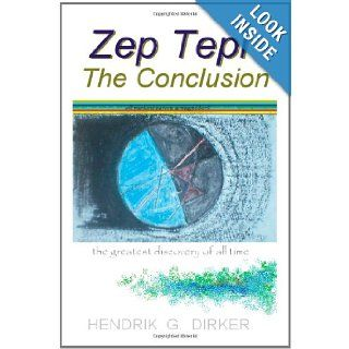 Zep Tepi: The Conclusion: Hendrik G. Dirker: 9780620367813: Books