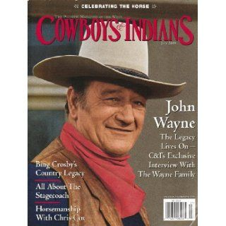 Cowboys & Indians July 2009 Volume 17 Number 5 John Wayne, Bing Crosby's Country Legacy, All About Stagecoach, Horsemanship with Chris Cox Books