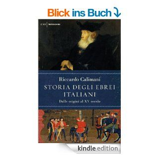 Storia degli ebrei italiani   volume primo: Dalle origini al XV secolo: 1 (Le scie) eBook: Riccardo Calimani: Kindle Shop